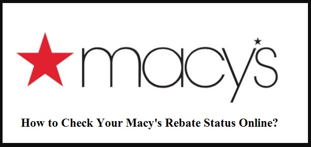 How to Check Your Macy's Rebate Status Online