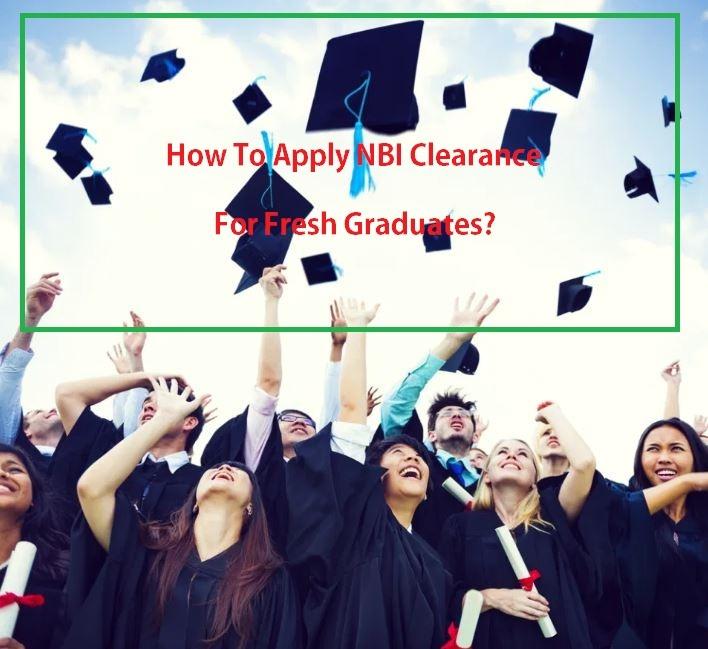 NBI Clearance For Fresh Graduates