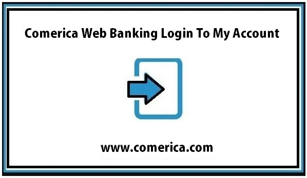 Comerica Web Banking Login To My Account