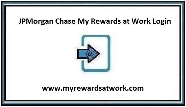 JPMorgan Chase My Rewards at Work Login